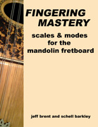 FINGERING MASTERY scales & modes for the mandolin fretboard - Front Cover �2012