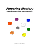 FINGERING MASTERY scales & modes for the bass fingerboard - Title Page �2012